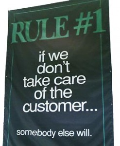 Rule No. 1: Always take care of the customer