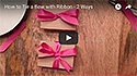 How to Tie a Perfect Bow - 2 Ways