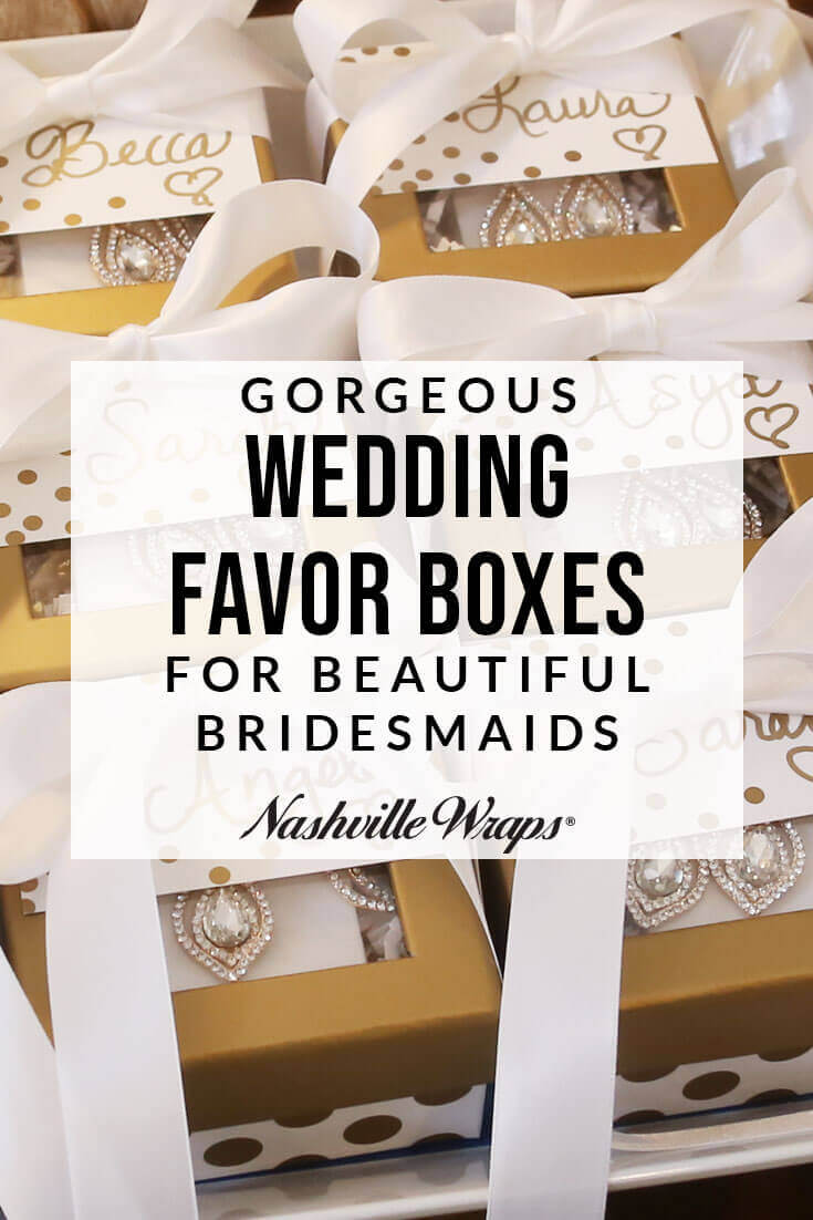 Find the perfect wedding favor boxes from Nashville Wraps for glamorous bridesmaids gifts for jewelry, cosmetics or candy! Shop wedding favor boxes now!