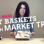 How to make market tray gift baskets