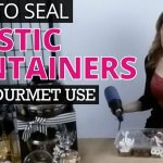 How to seal plastic containers