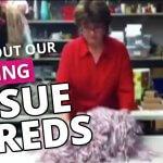 Amazing tissue shreds
