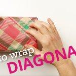 How to Gift Wrap Diagonally
